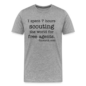 I spent 7 hours scouting the world for free agents - Men's Premium T-Shirt