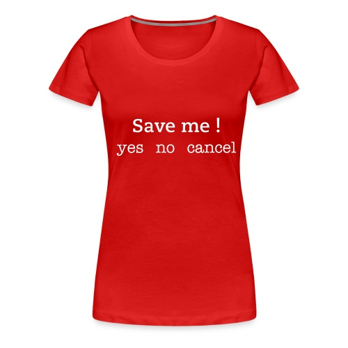 Save me ! - Women's Premium T-Shirt