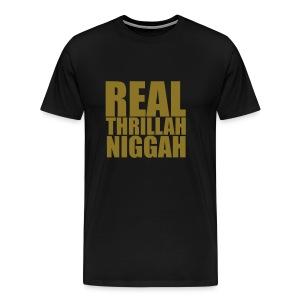 Real Thrillah Niggah - Mannen Premium T-shirt