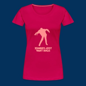 Zombies Just Want Hugs - Women's Premium T-Shirt