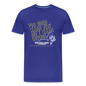 Detailing World 'Just Ain't Clean Enough' T-Shirt - Men's Premium T-Shirt