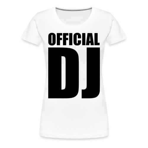 Official DJ - Vrouwen Premium T-shirt