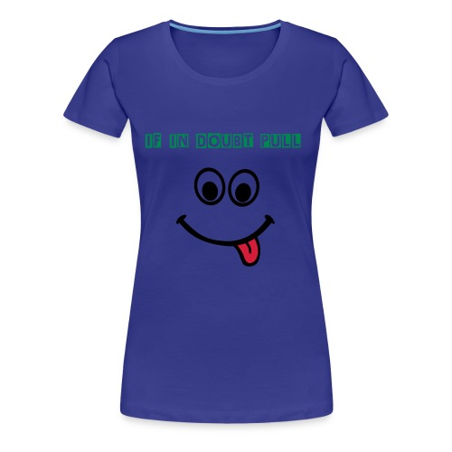 Pull out  - Women's Premium T-Shirt