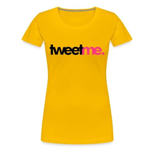 Tweet Me - Ladies - Women's Premium T-Shirt