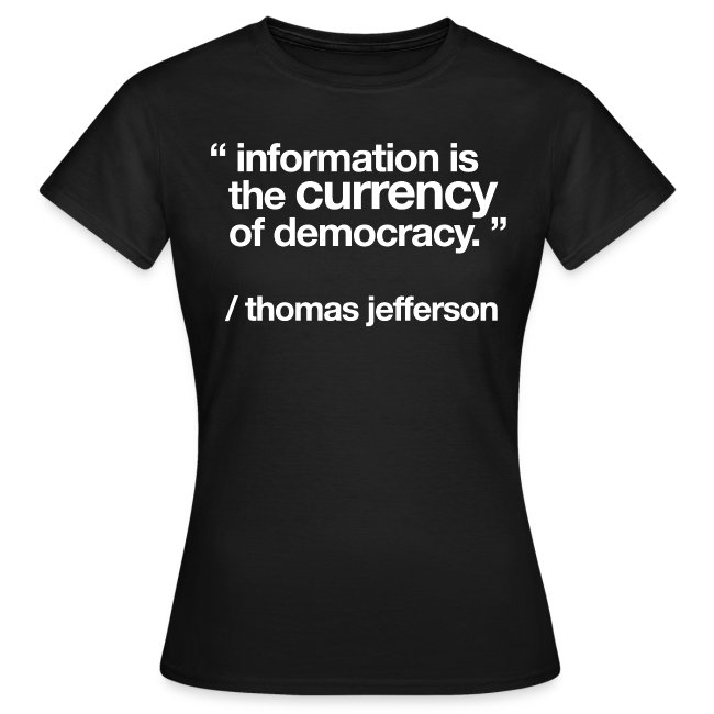"""women's/ """"information is the currency of democracy"""""""