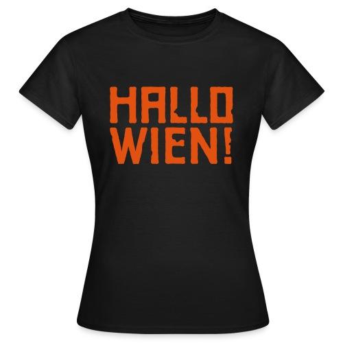 Hallo Wien! - Frauen T-Shirt