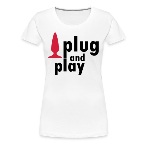 PLUG AND PLAY - Frauen Premium T-Shirt