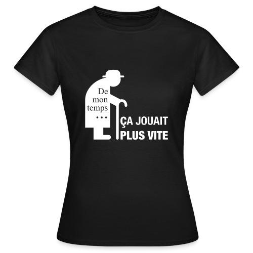 De mon temps ça jouait plus vite - T-shirt Femme