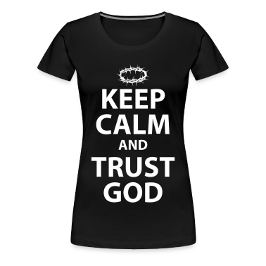 Keep Calm and Trust God - Womens White Text