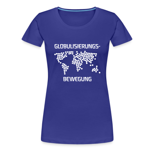 GLOBULISIERUNGS-BEWEGUNG - Women's Premium T-Shirt