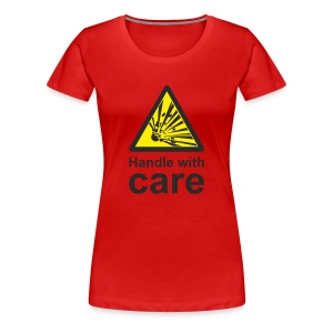 Handle with Care - Women's Premium T-Shirt
