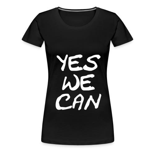 Yes we can ! - Premium T-skjorte for kvinner