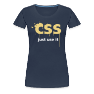 Tee shirts ~ Tee shirt Premium Femme ~ CSS Just Use It ! pour filles
