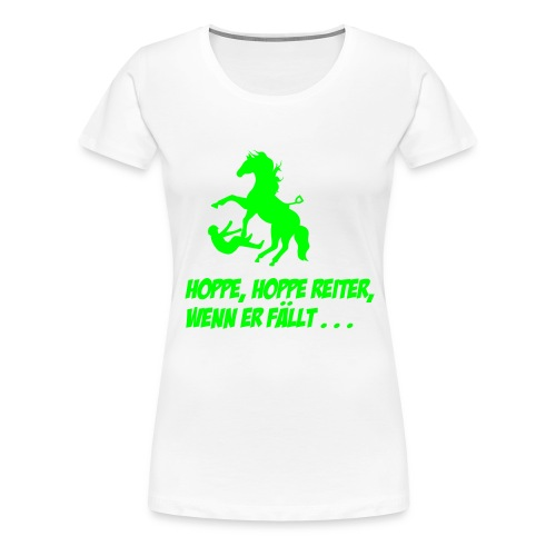Shirt Hoppe, Hoppe Reiter... - Frauen Premium T-Shirt