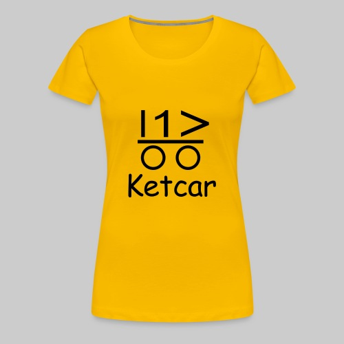 Ketcar für Frauen - Frauen Premium T-Shirt