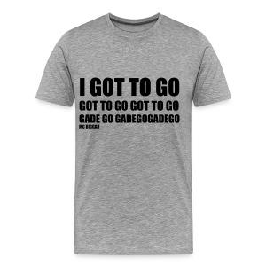 got to go mc biggah zwarte letters - Mannen Premium T-shirt