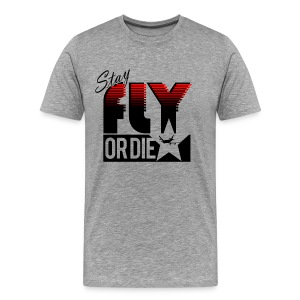 Stay Fly or ... - Men's Premium T-Shirt
