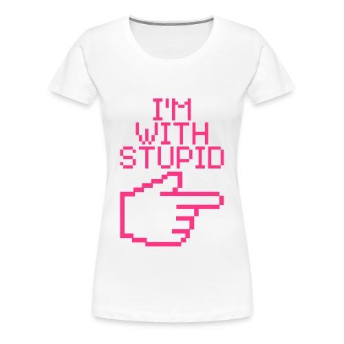 stupid - Women's Premium T-Shirt
