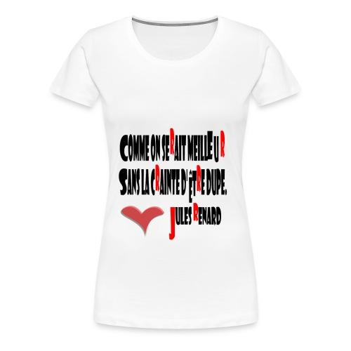 crainte d'être dupe - T-shirt Premium Femme