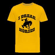 T-Shirts ~ Men's Premium T-Shirt ~ I Break Horses