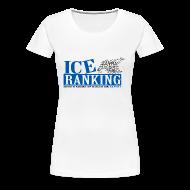 Tee shirts ~ T-shirt Premium Femme ~ Ice Ranking
