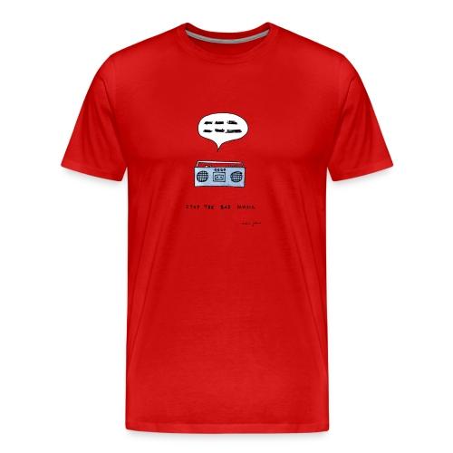 Stop the bad music - Men's color tee - Men's Premium T-Shirt