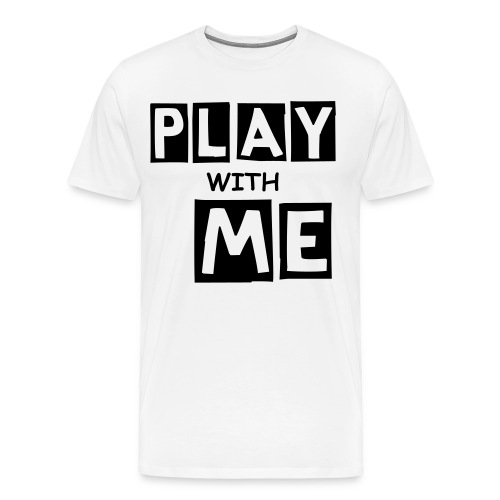 PLAY WITH ME|WHITE| PART NO oNE - Männer Premium T-Shirt
