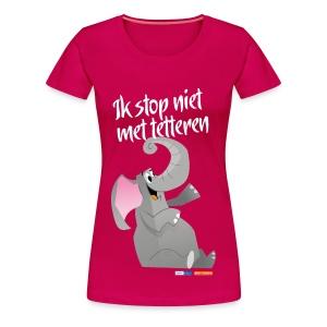 Ik stop niet met tetteren - Vrouwen Premium T-shirt