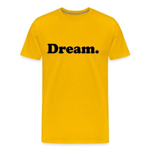 Dream. - Men's Premium T-Shirt