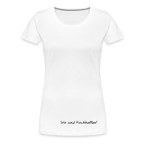 Wir sind Kirchhellen! - Frauen Premium T-Shirt