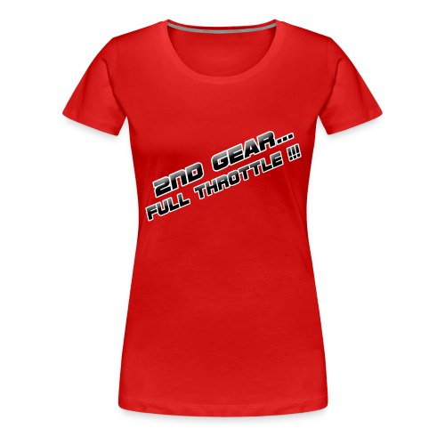 2nd Gear... Full Throttle # Monsters of Motocross - Frauen Premium T-Shirt