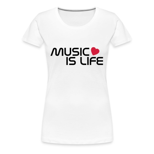 Music is my Life - Frauen Premium T-Shirt