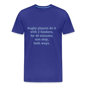 Rugby players do it - Men's Premium T-Shirt