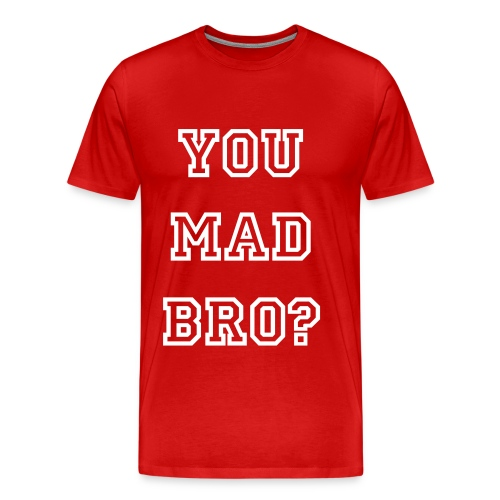 'You mad bro?' T-Shirt in Burgandy  - Men's Premium T-Shirt