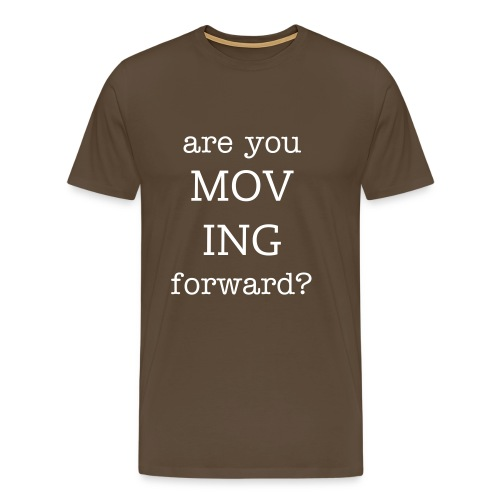 Are you moving forward men - Premium-T-shirt herr