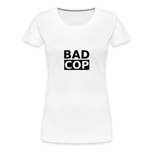 BadCop-Shirt - Frauen Premium T-Shirt