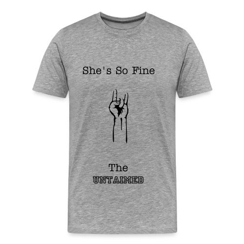 The Untaimed She's So Fine - Men's Premium T-Shirt