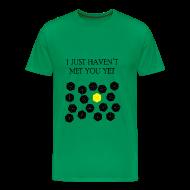 Camisetas ~ Camiseta premium hombre ~ How I Met Your Mother - I just haven't met you yet