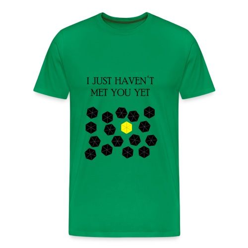 How I Met Your Mother - I just haven't met you yet - Camiseta premium hombre