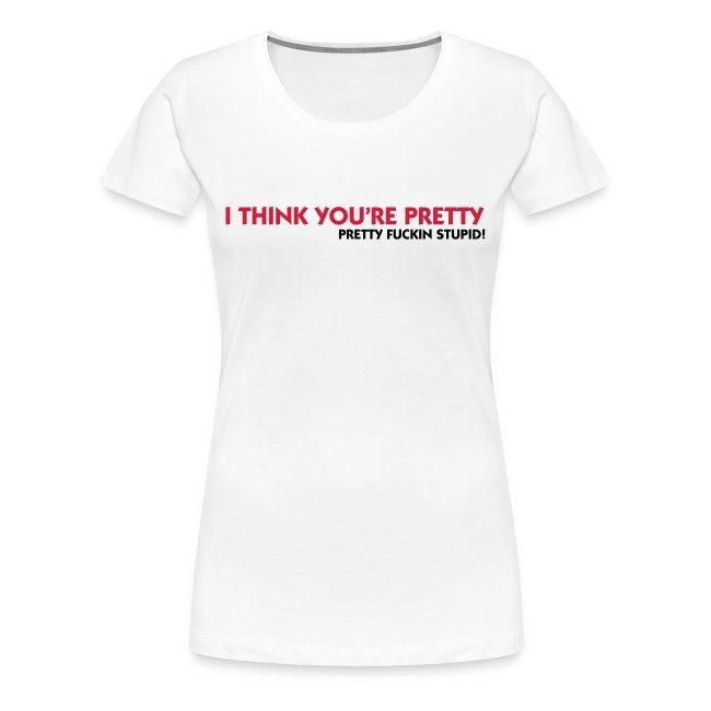 I think you are pretty grote maten vrouwen shirt