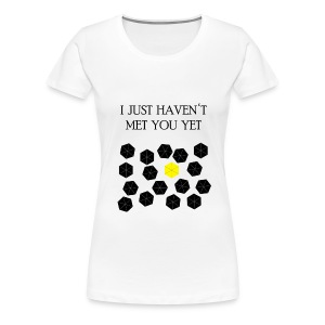 How I Met Your Mother - I just haven't met you yet - Camiseta premium mujer