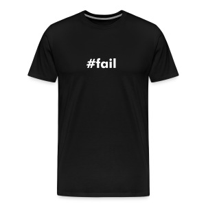 #fail - Men's Premium T-Shirt