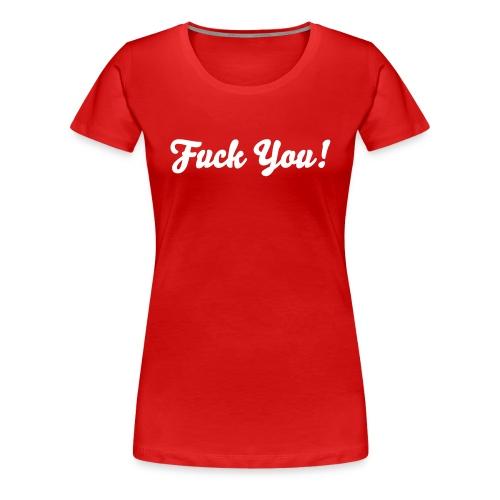 Fuck You! Grote Maten Vrouwen T-shirt - Vrouwen Premium T-shirt
