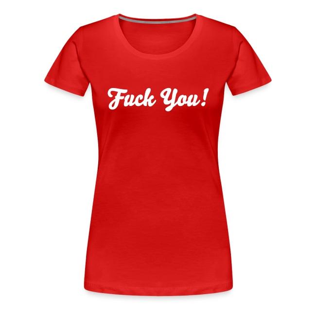 Fuck You! Grote Maten Vrouwen T-shirt