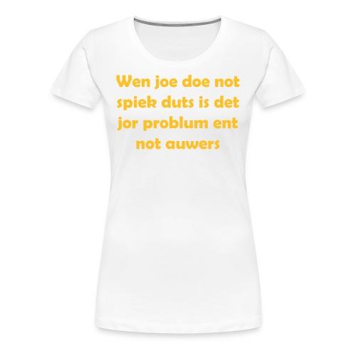Wen joe doe not spiek duts Grote Maten Vrouwen T-shirt - Vrouwen Premium T-shirt