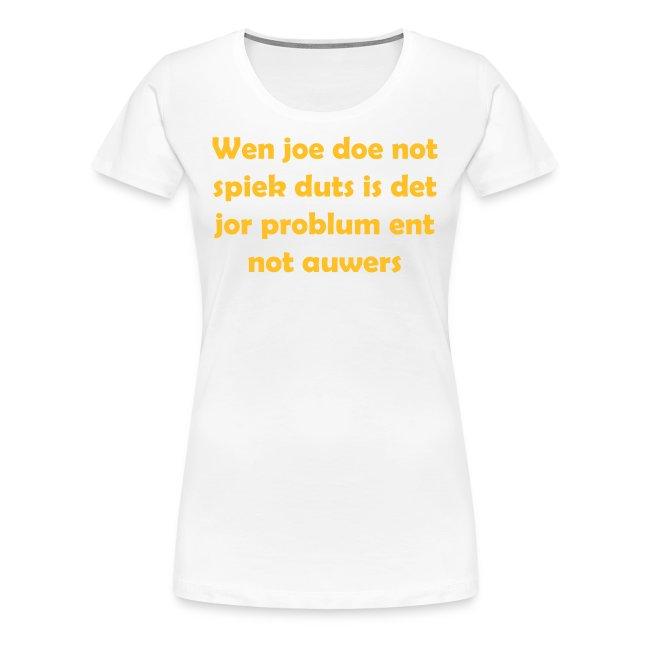 Wen joe doe not spiek duts Grote Maten Vrouwen T-shirt