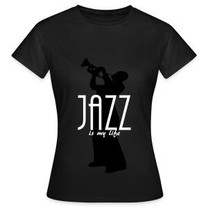 T shirt femme jazz is my life - T-shirt Femme
