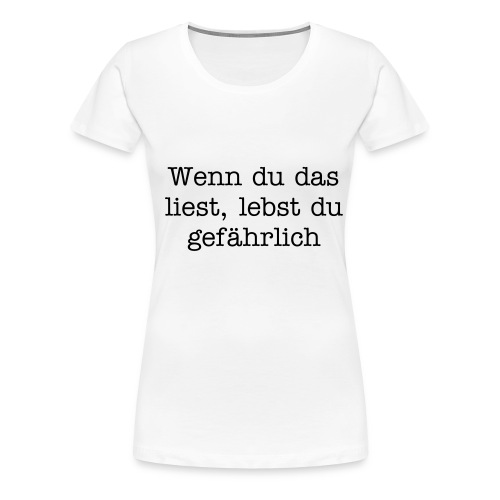Damen-Shirt Warnung - Frauen Premium T-Shirt