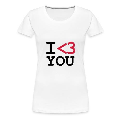 I love you - T-shirt Premium Femme