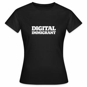 Digital Immigrant - Frauen T-Shirt